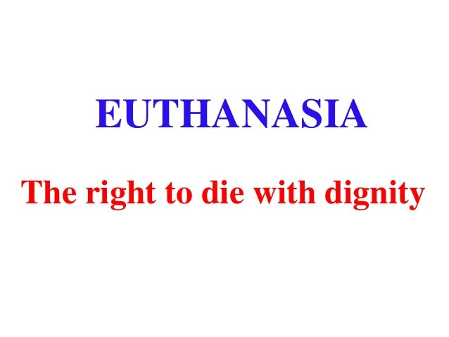 euthanasia the right to decide essay Euthanasia has been opposed on a variety of grounds including that it may lead to medical malpractice, that it is ethically wrong, that the practice could be abused and that no one has the right to decide their or someone else's death.