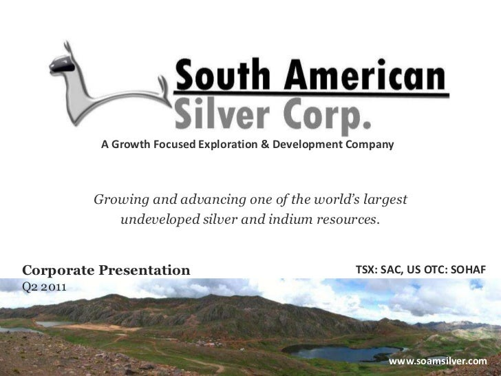South American Silver Corporate Presentation, Q2, 2011