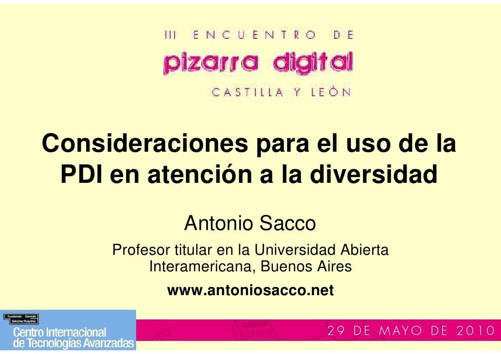 Consideraciones para el uso de la  PDI en atención a la diversidad                Antonio Sacco      Profesor titular en l...