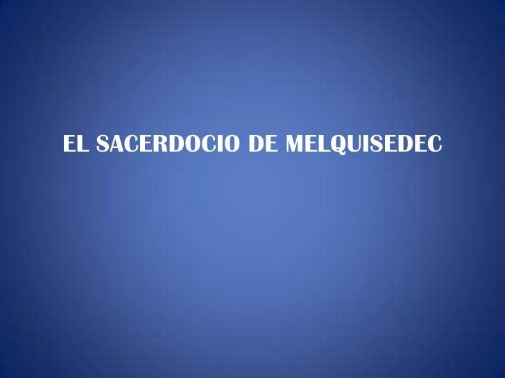 EL SACERDOCIO DE MELQUISEDEC