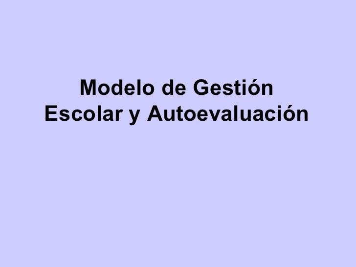 Modelo de Gestión Escolar y Autoevaluación