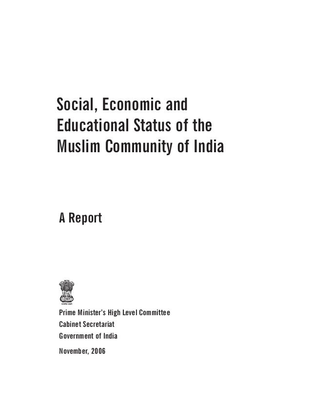 sachar study for indian muslim community His letter to pm manmohan singh clearly stated his belief that the constitution of a committee to study the social, economic and educational status of the muslim community is against the provisions of the indian constitution and will cause communal divisions within the country.