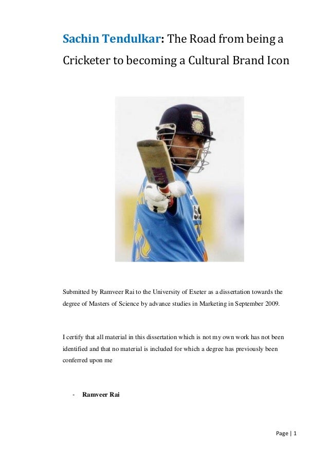 Page | 1 Sachin Tendulkar: The Road from being a Cricketer to becoming a Cultural Brand Icon Submitted by Ramveer Rai to t...