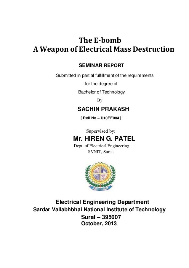 The E-bomb A Weapon of Electrical Mass Destruction SEMINAR REPORT Submitted in partial fulfillment of the requirements for...