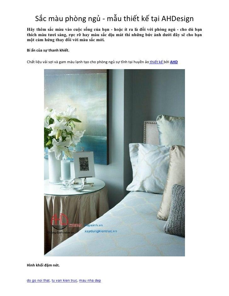 Sắc màu phòng ngủ - mẫu thiết kế tại AHDesignHãy thêm sắc màu vào cuộc sống của bạn - hoặc ít ra là đối với phòng ngủ - ch...
