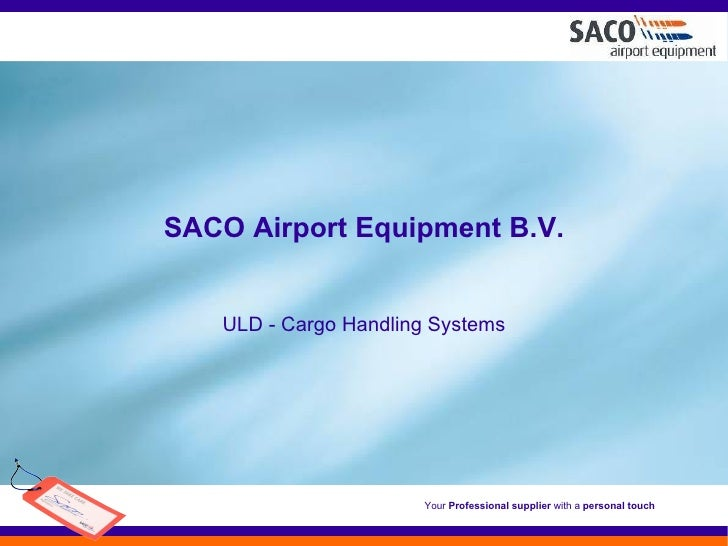 SACO Airport Equipment B.V. ULD - Cargo Handling Systems