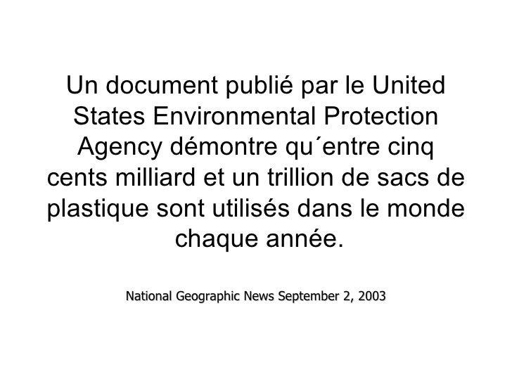 Un document publié par le United States Environmental Protection Agency démontre qu´entre cinq cents milliard et un trilli...