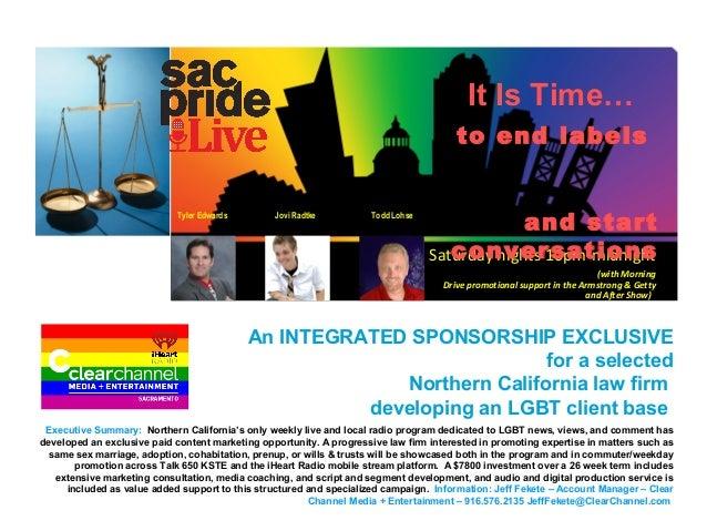 Sac Pride Live An INTEGRATED SPONSORSHIP EXCLUSIVE for a selected Northern California law firm developing an LGBT client b...
