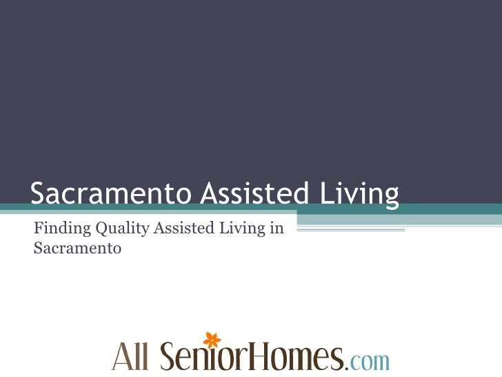 Sacramento Assisted Living Finding Quality Assisted Living in Sacramento