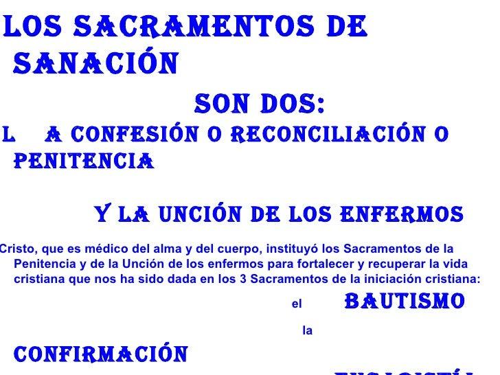 Los sACRAMENTos DE sANACIÓN                                 soN Dos:L A CoNFEsIÓN o RECoNCILIACIÓN o PENITENCIA           ...