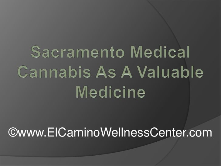 Sacramento Medical Cannabis As A Valuable Medicine