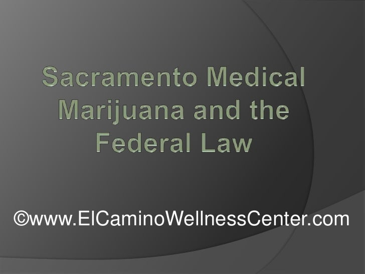 Sacramento Medical Marijuana and the Federal Law