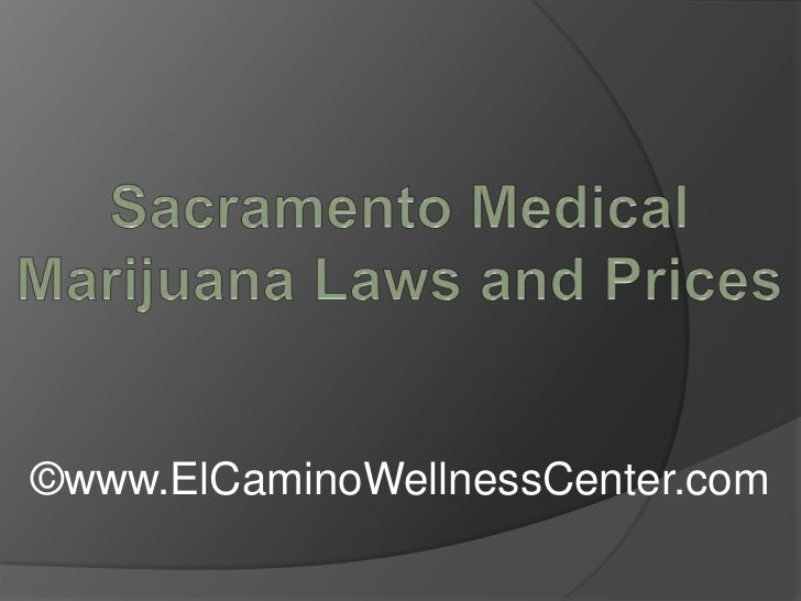 Sacramento Medical Marijuana Laws and Prices