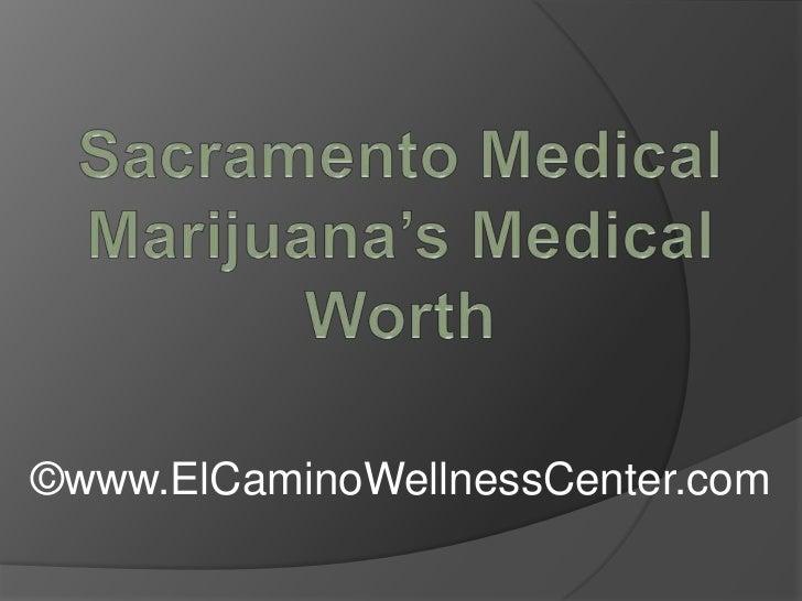 Sacramento Medical Marijuana's Medical Worth
