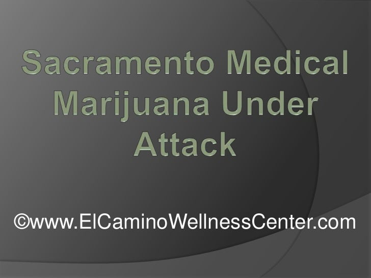 Sacramento Medical Marijuana Under Attack