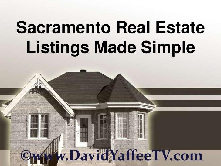 Sacramento Real Estate Listings Made Simple<br />©www.DavidYaffeeTV.com<br />