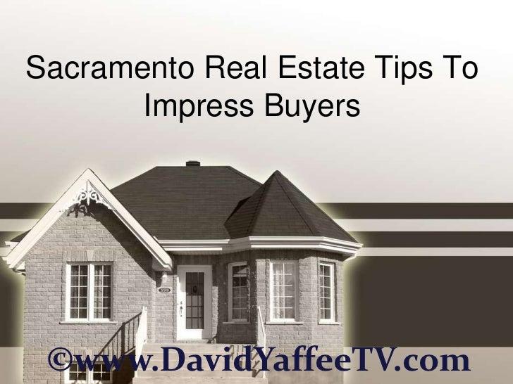 Sacramento Real Estate Tips to Impress Buyers