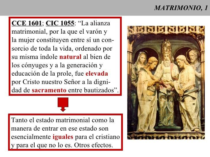 """MATRIMONIO, 1 CCE 1601 ;  CIC 1055 : """"La alianza  matrimonial, por la que el varón y la mujer constituyen entre sí un con-..."""