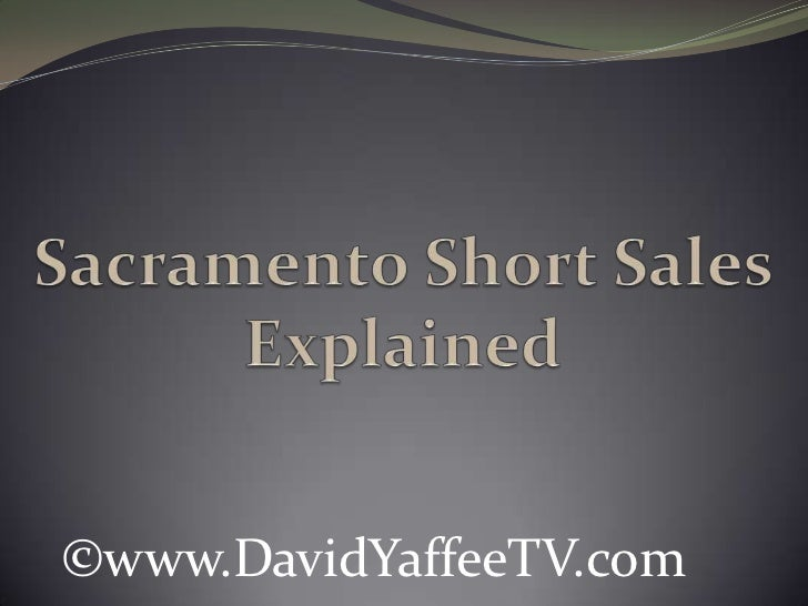 Sacramento Short Sales Explained