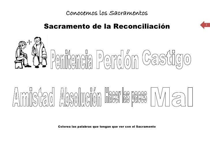 Conocemos los Sacramentos Sacramento de la Reconciliación                                2        Colorea las palabras que...
