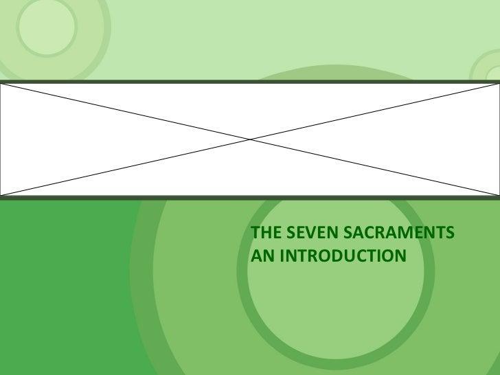 THE SEVEN SACRAMENTSAN INTRODUCTION