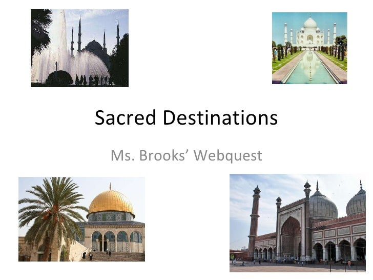 Sacred Destinations Ms. Brooks' Webquest