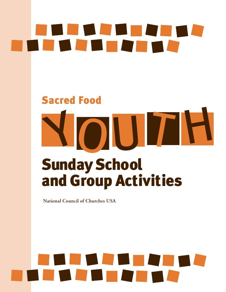 Sacred Food    YO U THSunday Schooland Group ActivitiesNational Council of Churches USA