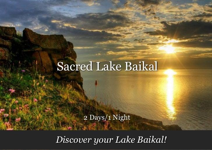 Sacred Lake Baikal      2 Days/1 NightDiscover your Lake Baikal!