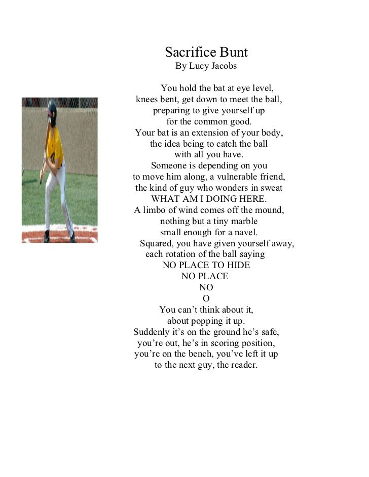 Sacrifice Bunt          By Lucy Jacobs        You hold the bat at eye level, knees bent, get down to meet the ball,      p...