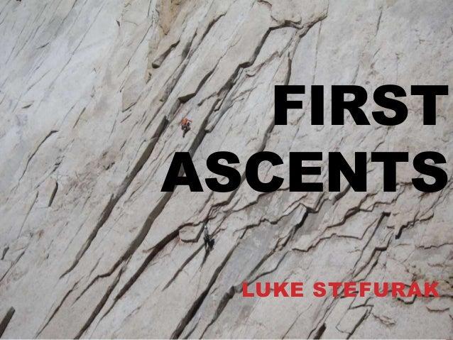 FIRST ASCENTS LUKE STEFURAK