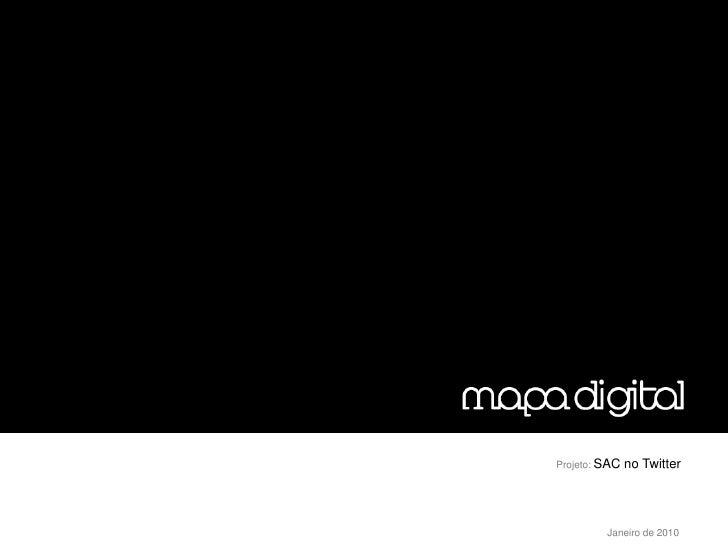 Projeto: SAC   no Twitter              Janeiro de 2010