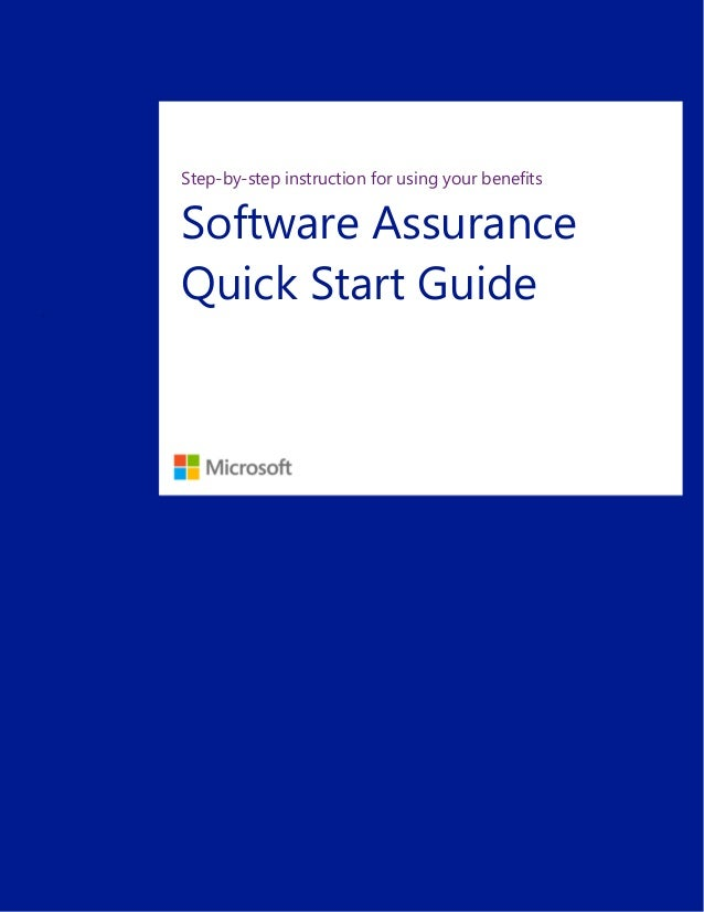 Step-by-step instruction for using your benefitsSoftware AssuranceQuick Start Guide`