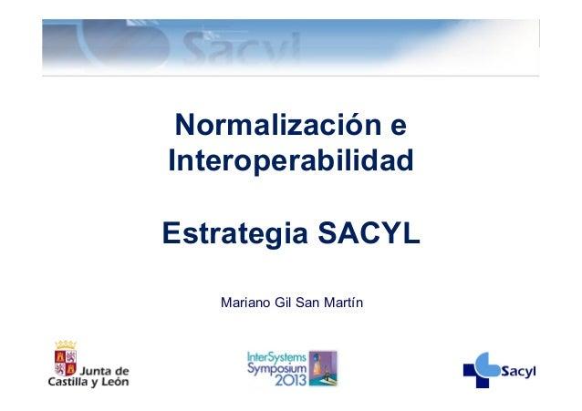Normalización e Interoperabilidad Estrategia SACYL Mariano Gil San Martín