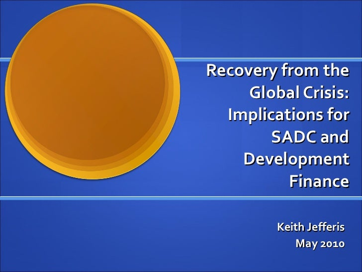 2010:Recovery from the Global Crisis: Implications for SADC and Development Finance