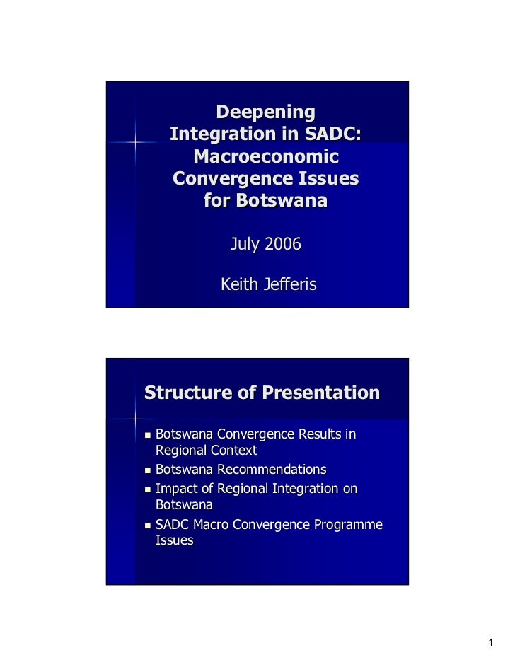 Deepening   Integration in SADC:     Macroeconomic   Convergence Issues       for Botswana           July 2006          Ke...