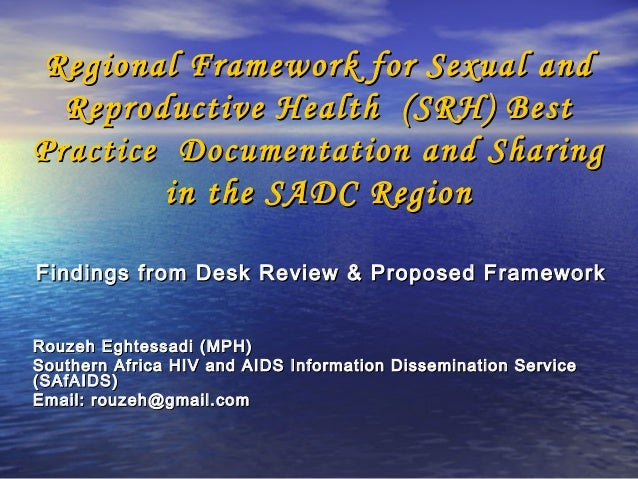 Regional Framework for Sexual and  Reproductive Health (SRH) BestPractice Documentation and Sharing        in the SADC Reg...