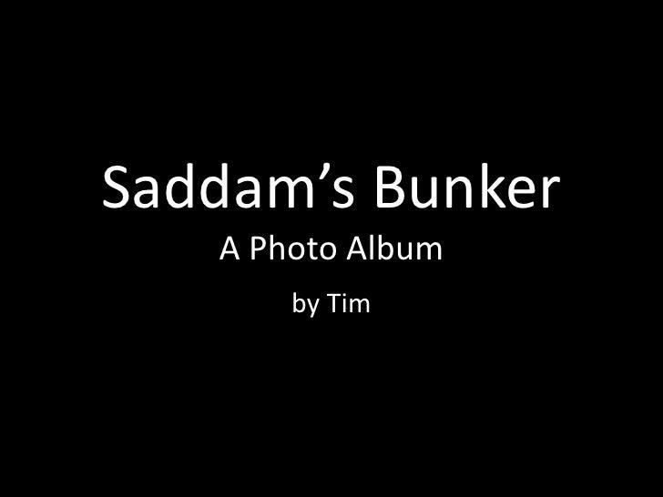 Saddam's BunkerA Photo Album<br />by Tim<br />