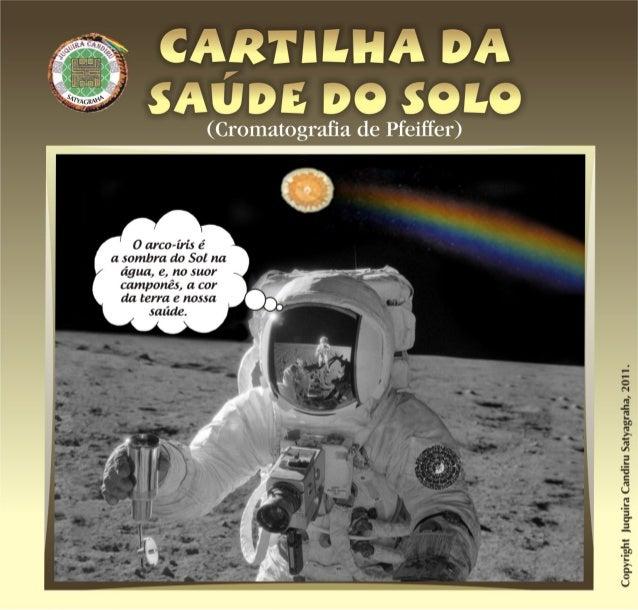 CARTILHA DA SAÚDE DO SOLO ECARTILHA                ALIMENTOS INOCUIDADE DOS ALIMENTOS   (CROMATOGRAFIA DE PFEIFFER)   (CRO...