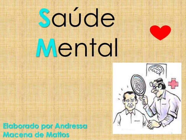 Saúde Mental Elaborado por Andressa Macena de Mattos