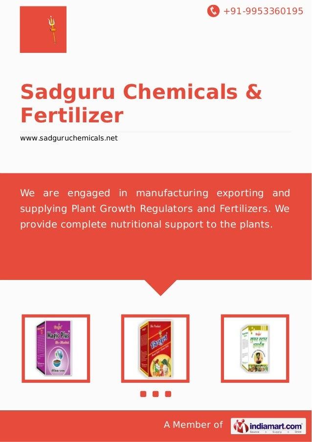 +91-9953360195 A Member of Sadguru Chemicals & Fertilizer www.sadguruchemicals.net We are engaged in manufacturing exporti...