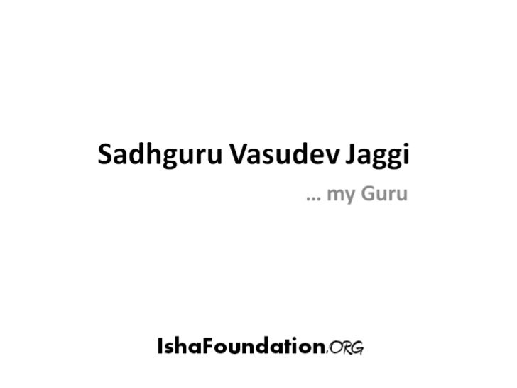 Sadhguru   My Guru