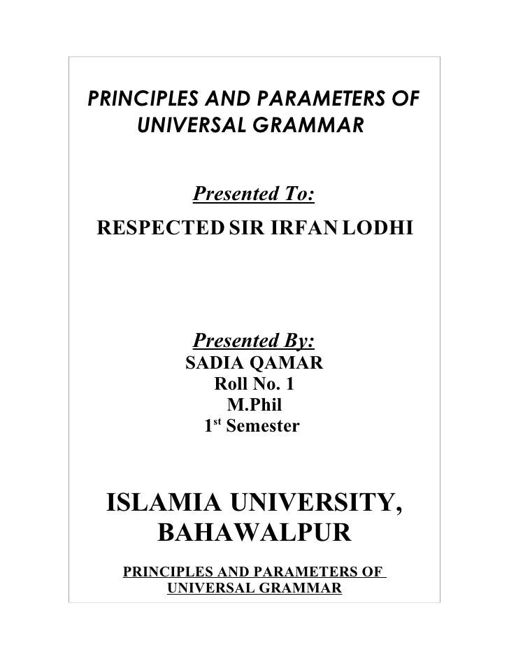 PRINCIPLES AND PARAMETERS OF     UNIVERSAL GRAMMAR            Presented To: RESPECTED SIR IRFAN LODHI              Present...