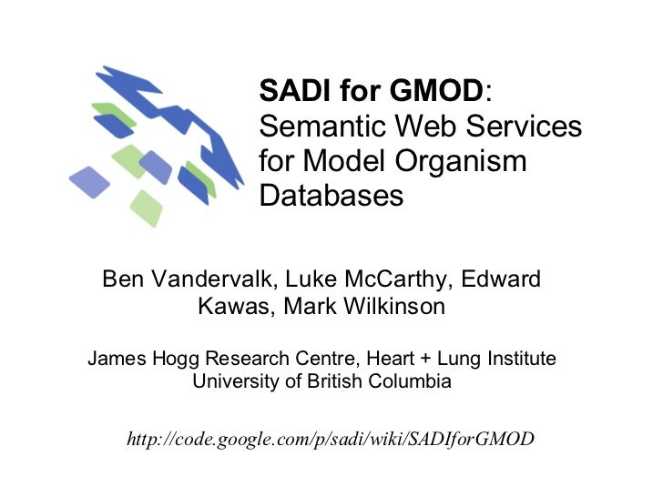SADI for GMOD:                   Semantic Web Services                   for Model Organism                   Databases Be...