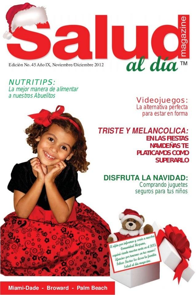 Edición No. 45 Año IX, Noviembre/Diciembre 2012NUTRITIPS:La mejor manera de alimentara nuestros Abuelitos                 ...