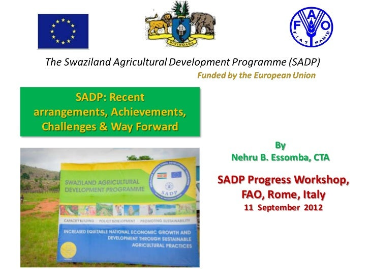 Swaziland Agricultural Development Programme : Recent arrangements, Achievements, Challenges & Way Forward