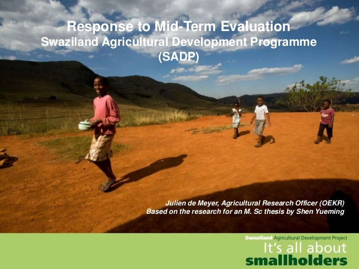 Response to Mid-Term EvaluationSwaziland Agricultural Development Programme                    (SADP)                     ...