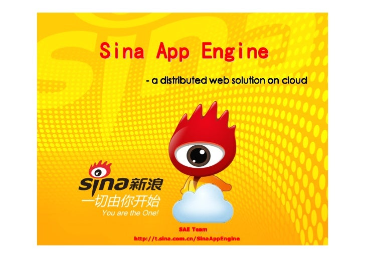 Sina App Engine - a distributed web solution on cloud