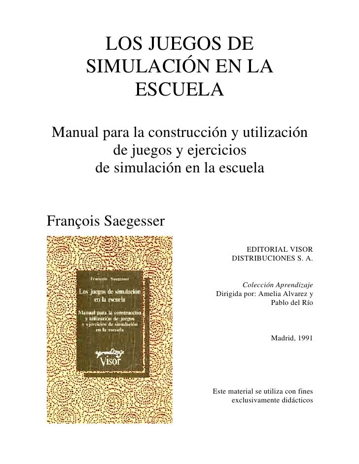 LOS JUEGOS DE     SIMULACIÓN EN LA         ESCUELAManual para la construcción y utilización        de juegos y ejercicios ...