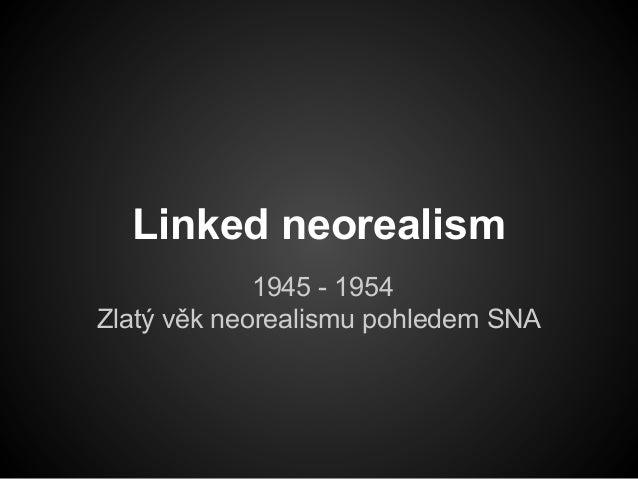 Linked Neorealism