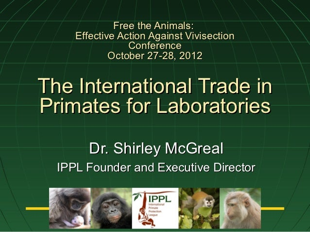 Free the Animals:     Effective Action Against Vivisection                 Conference             October 27-28, 2012The I...